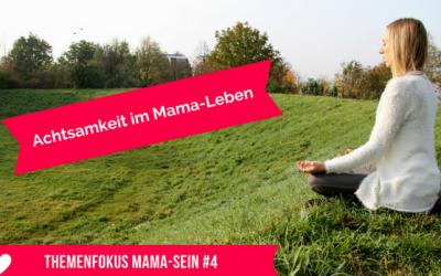 Achtsamkeit im Mama-Leben