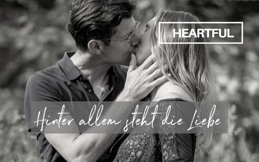Hinter allem steht die Liebe
