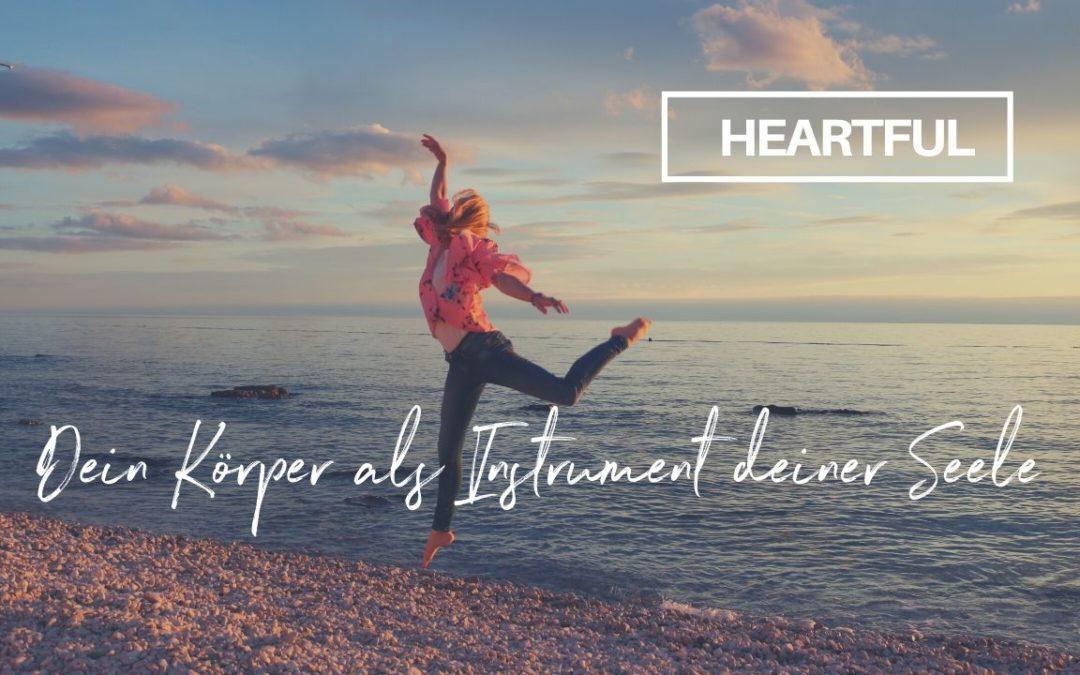 Körperliebe – dein Körper als Instrument deiner Seele